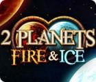 2 Planets Fire & Ice 游戏