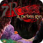 7 Roses: A Darkness Rises Collector's Edition 游戏