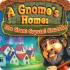 A Gnome's Home: The Great Crystal Crusade 游戏