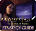 A Gypsy's Tale: The Tower of Secrets Strategy Guide 游戏