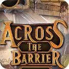 Across The Barrier 游戏