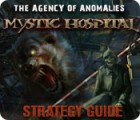 The Agency of Anomalies: Mystic Hospital Strategy Guide 游戏