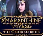 Amaranthine Voyage: The Obsidian Book 游戏