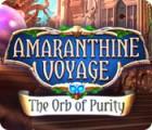 Amaranthine Voyage: The Orb of Purity 游戏