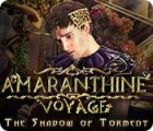 Amaranthine Voyage: The Shadow of Torment 游戏