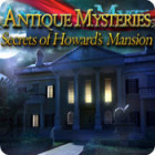 Antique Mysteries: Secrets of Howard's Mansion 游戏