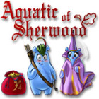 Aquatic of Sherwood 游戏