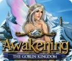 Awakening: The Goblin Kingdom 游戏