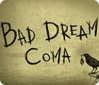 Bad Dream: Coma 游戏