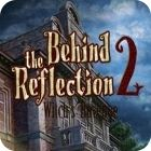 Behind the Reflection 2: Witch's Revenge 游戏