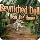 Bewitched Doll Near the House 游戏