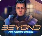 Beyond: The Fading Signal 游戏