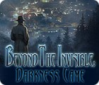 Beyond the Invisible: Darkness Came 游戏