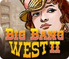 Big Bang West 2 游戏