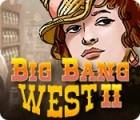 Big Bang West 2 游戏
