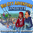 Big City Adventure: Vancouver Collector's Edition 游戏