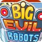 Big Evil Robots 游戏