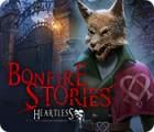 Bonfire Stories: Heartless 游戏