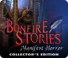 Bonfire Stories: Manifest Horror Collector's Edition 游戏