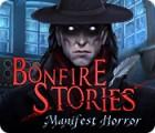 Bonfire Stories: Manifest Horror 游戏