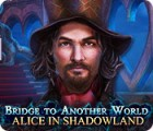 Bridge to Another World: Alice in Shadowland 游戏