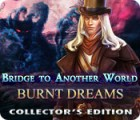 Bridge to Another World: Burnt Dreams Collector's Edition 游戏