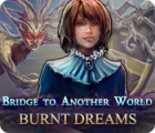 Bridge to Another World: Burnt Dreams 游戏