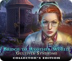 Bridge to Another World: Gulliver Syndrome Collector's Edition 游戏