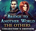 Bridge to Another World: The Others Collector's Edition 游戏
