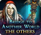 Bridge to Another World: The Others 游戏