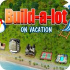 Build-a-lot: On Vacation 游戏
