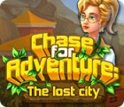 Chase for Adventure: The Lost City 游戏
