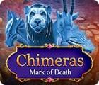 Chimeras: Mark of Death 游戏