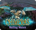 Chimeras: Wailing Waters 游戏