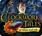 Clockwork Tales: Of Glass and Ink 游戏