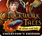Clockwork Tales: Of Glass and Ink Collector's Edition 游戏