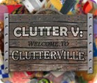 Clutter V: Welcome to Clutterville 游戏