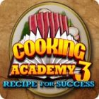 Cooking Academy 3: Recipe for Success 游戏