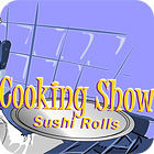 Cooking Show — Sushi Rolls 游戏