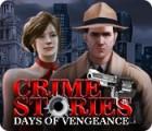 Crime Stories: Days of Vengeance 游戏