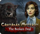 Crossroad Mysteries: The Broken Deal 游戏