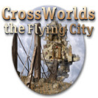 Crossworlds: The Flying City 游戏