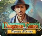 Dangerous Games: Prisoners of Destiny 游戏