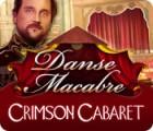 Danse Macabre: Crimson Cabaret 游戏