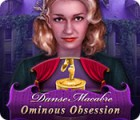 Danse Macabre: Ominous Obsession 游戏