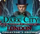 Dark City: London Collector's Edition 游戏
