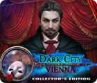 Dark City: Vienna Collector's Edition 游戏