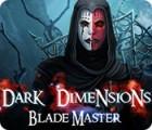 Dark Dimensions: Blade Master 游戏