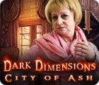 Dark Dimensions: City of Ash 游戏