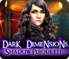 Dark Dimensions: Shadow Pirouette 游戏